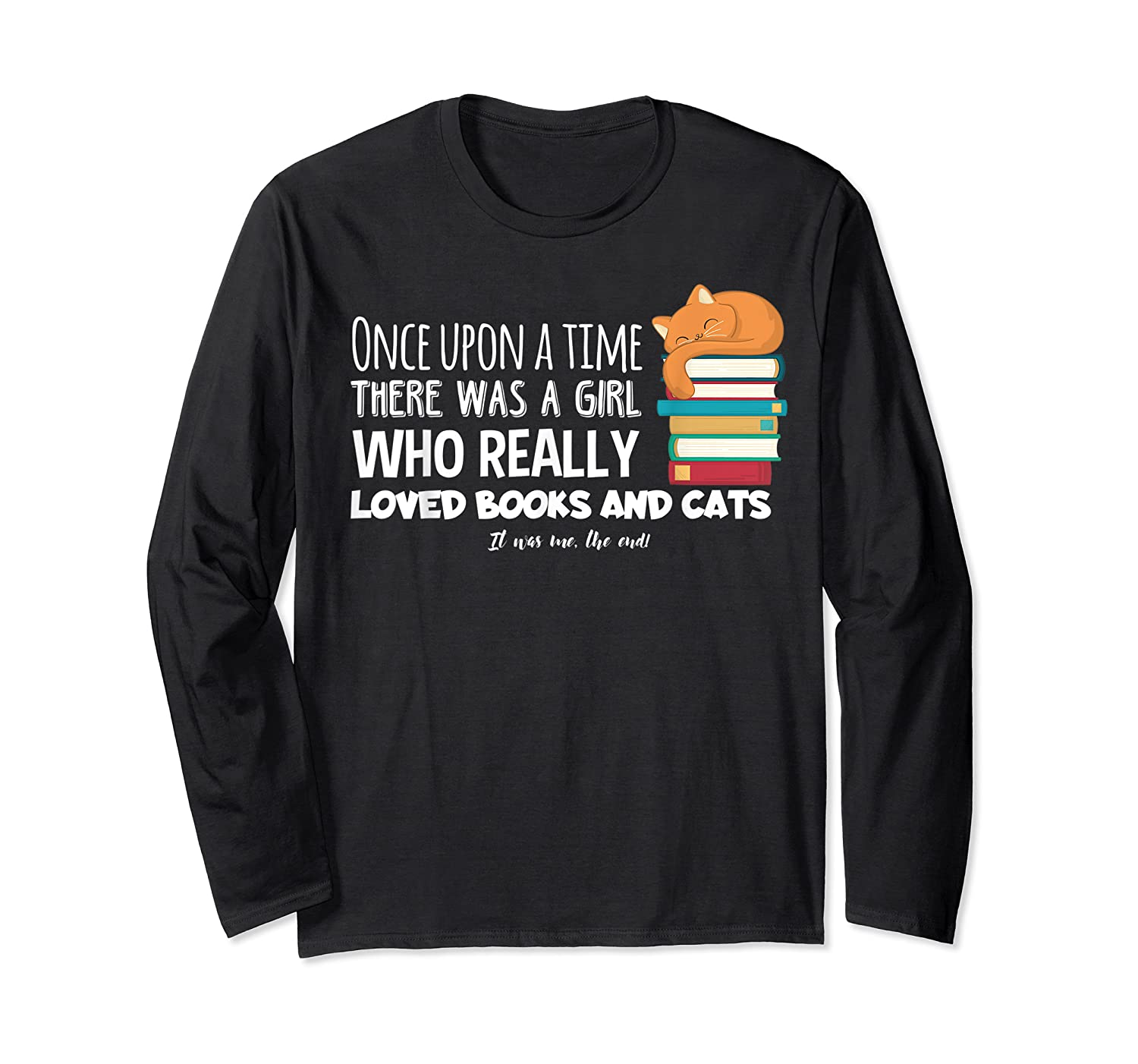 Once Upon A Time There Was A Girl Loved Books Cats Shirt Long Sleeve T-shirt