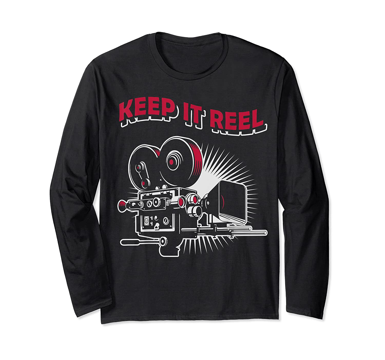 Funny Keep It Real Filmmakers Film Lovers Gift Shirts Long Sleeve T-shirt