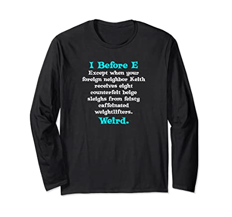 674e2747f Image Unavailable. Image not available for. Color: Funny Grammar T-Shirt  Gift I Before E Weird English Language