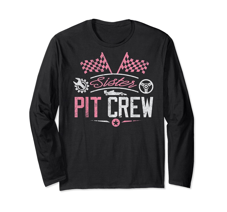 Racing Car Sister Racer Sister Pit Crew Gift Shirts Long Sleeve T-shirt
