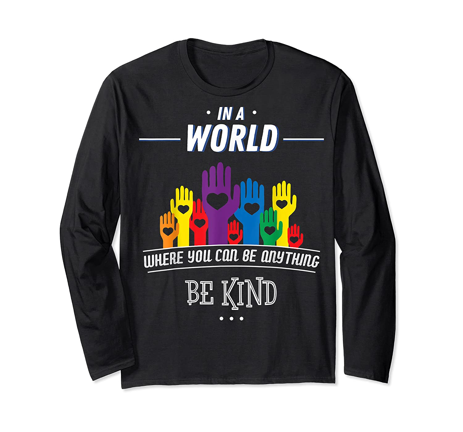 You Can Be Anything Be Kind Choose Kindness Gift Shirts Long Sleeve T-shirt