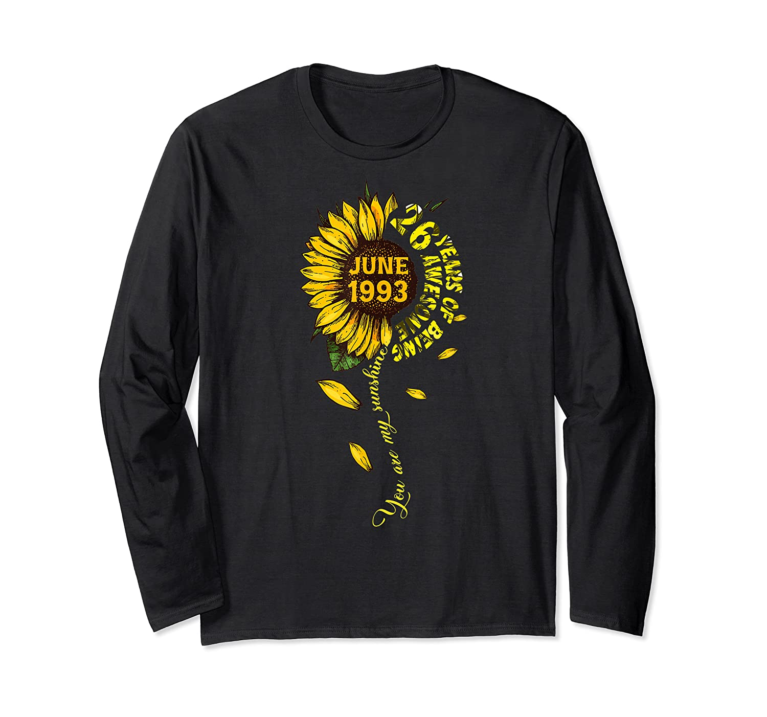 June 1993 26 Years Of Being Awesome Mix Sunflower Shirts Long Sleeve T-shirt