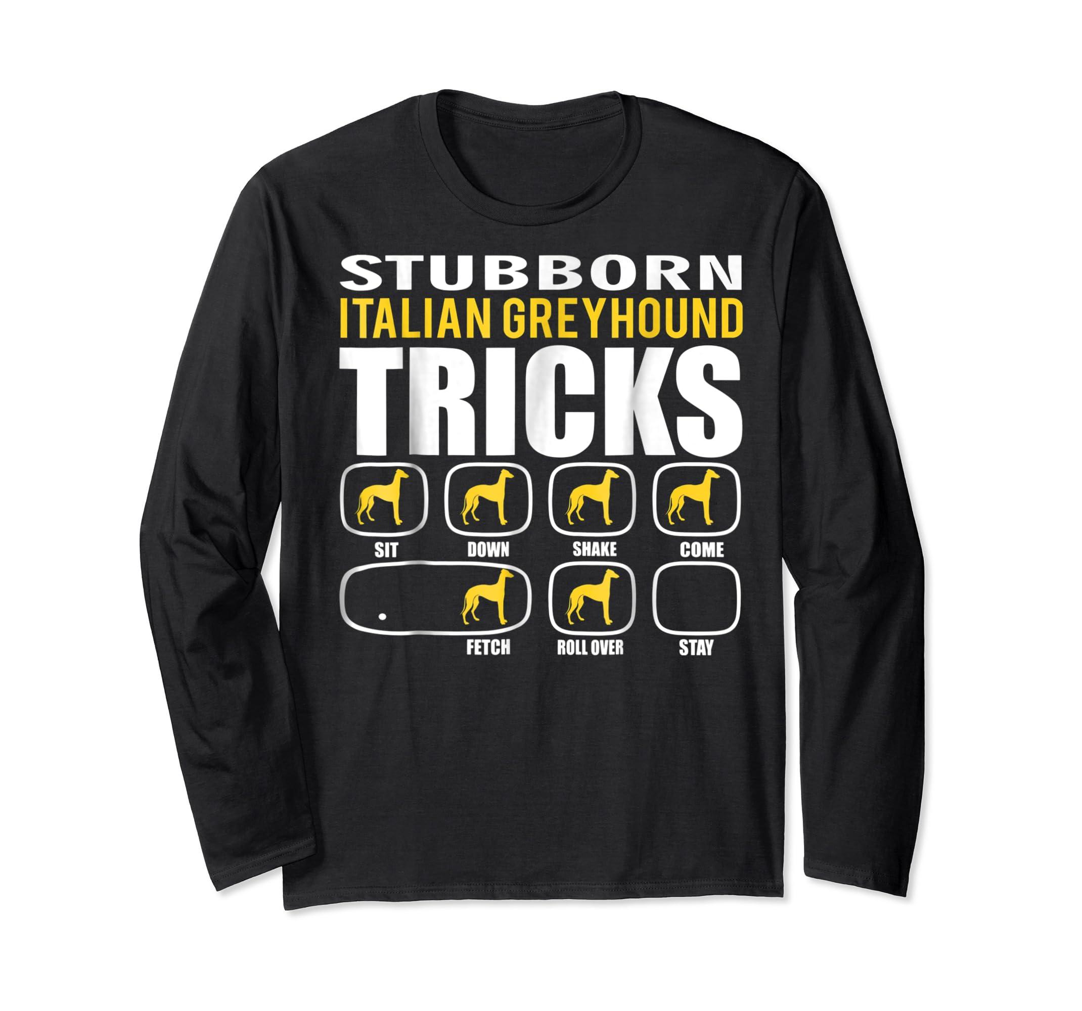Funny Stubborn Italian Greyhound Tricks T-Shirt-Long Sleeve-Black