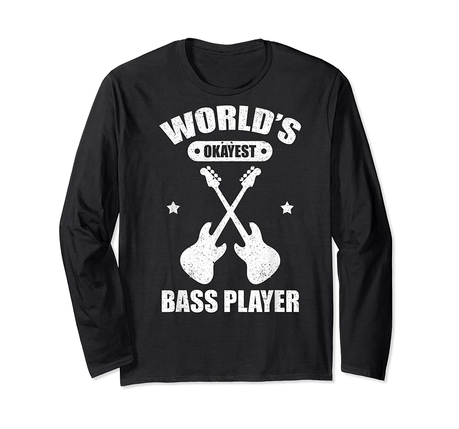 World's Okayest Bass Guitar Player Funny Music Lover Shirts Long Sleeve T-shirt