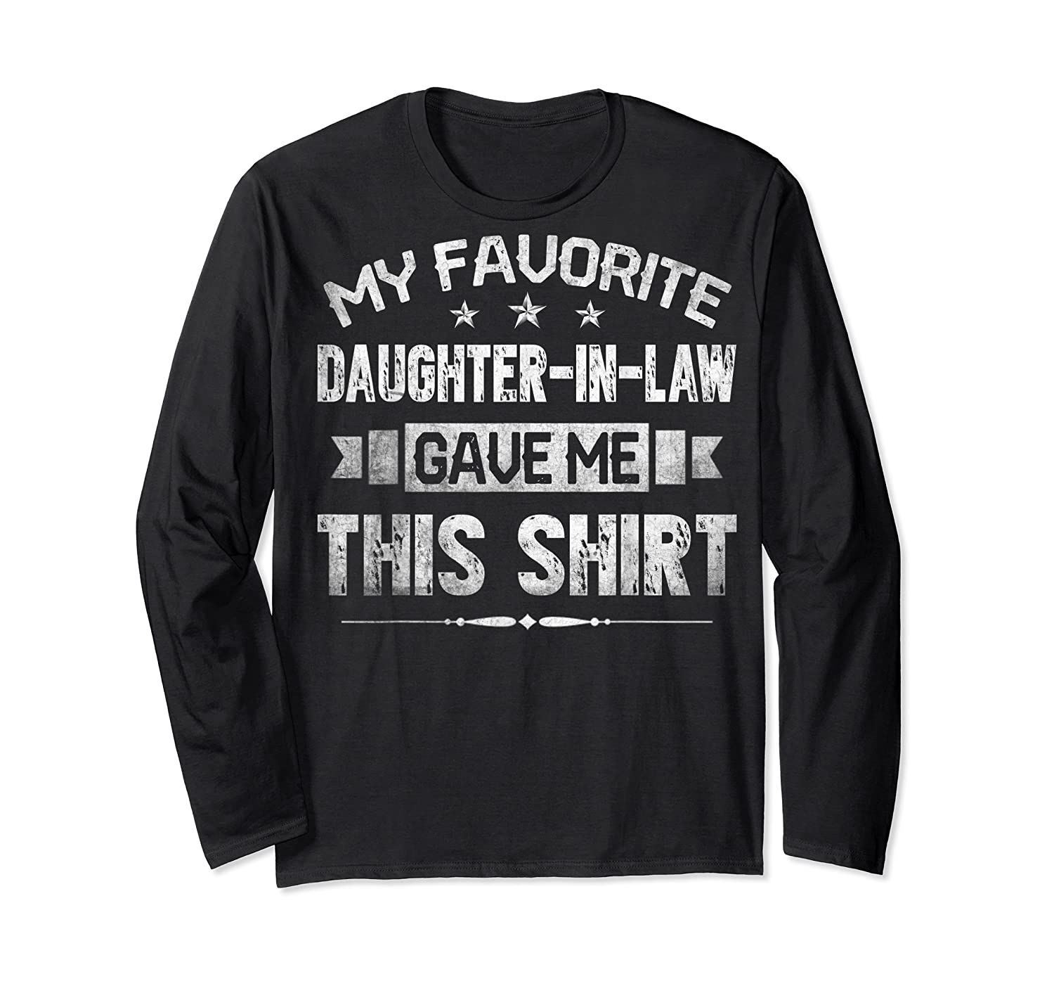 My Favorite Daughter-in-law Gave Me This Shirt Father's Day T-shirt Long Sleeve T-shirt