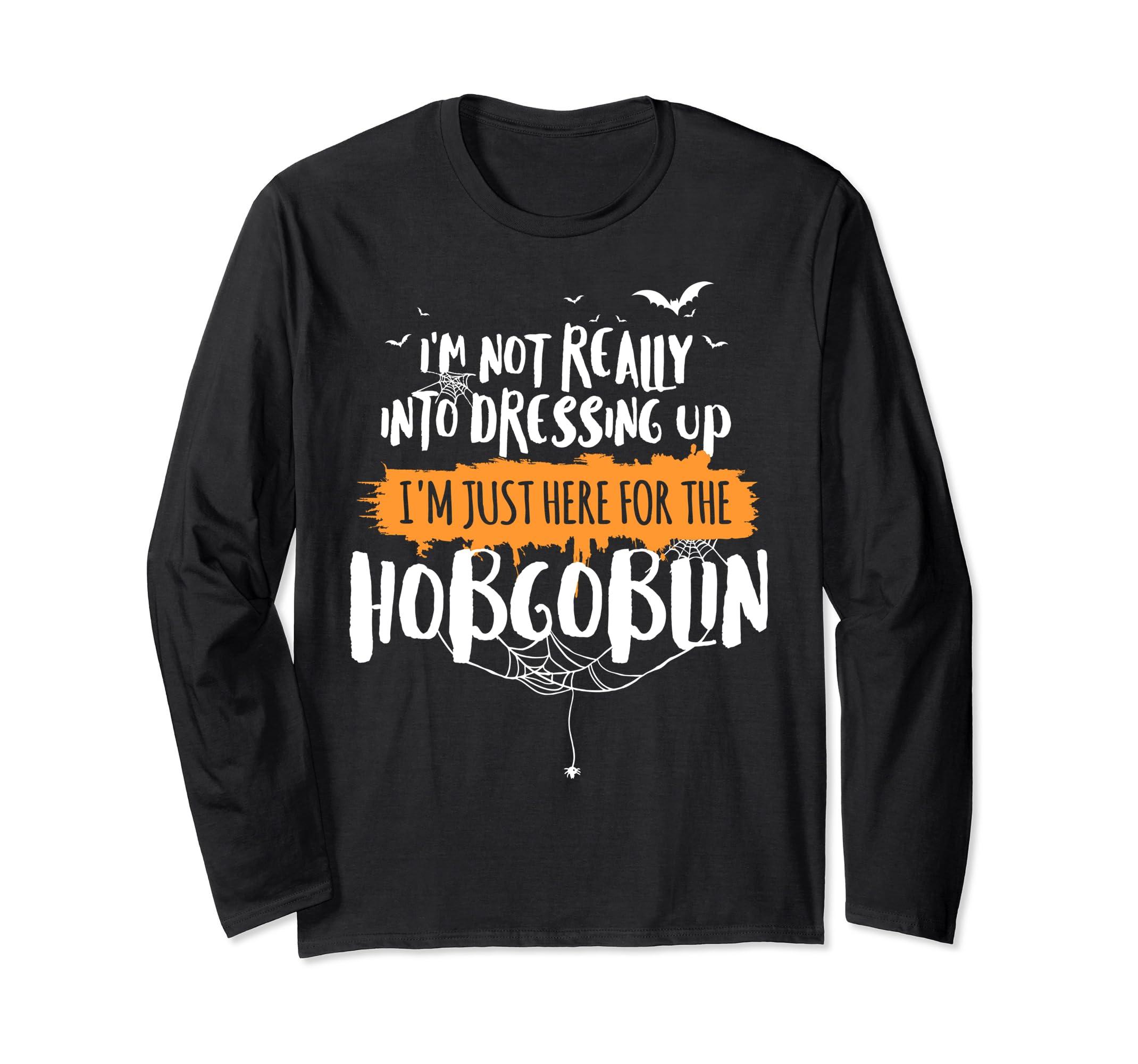 Funny Halloween Long Sleeve   Here for the Hobgoblin-Bawle