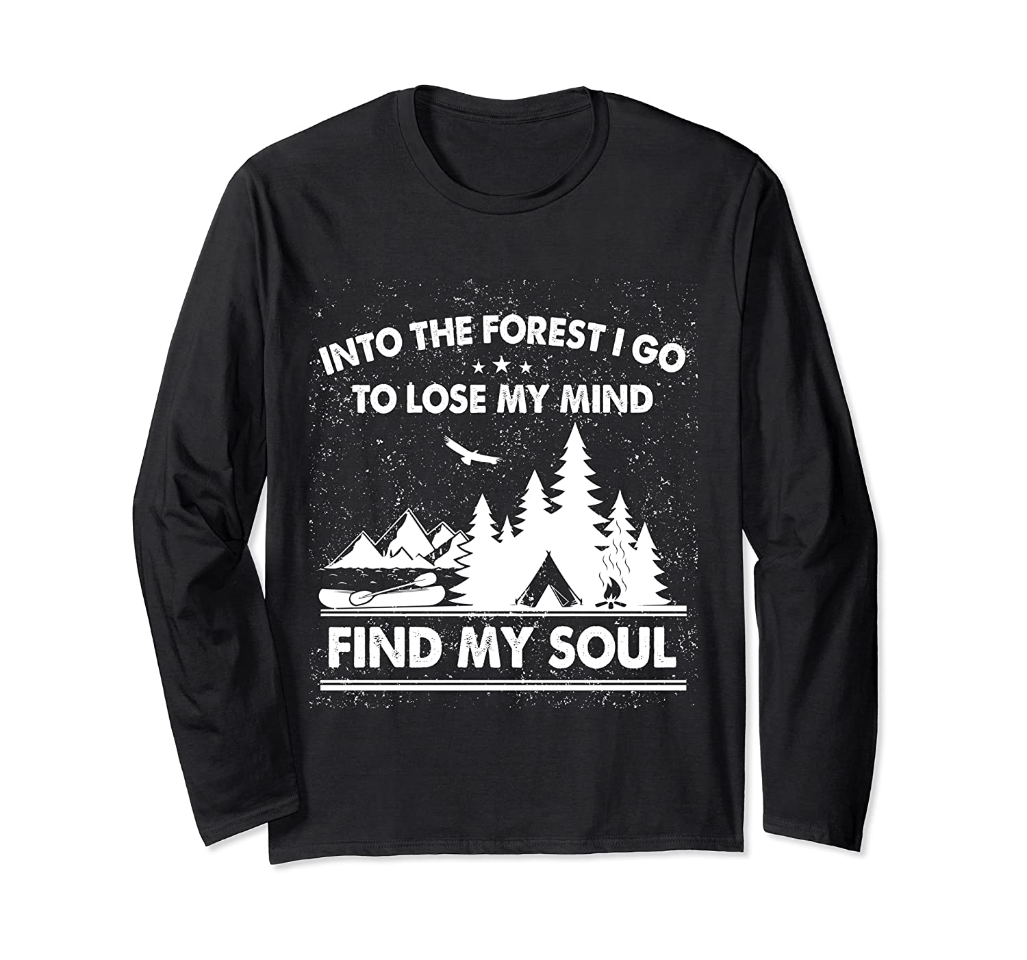 Into The Forest I Go To Lose My Mind And Find My Soul Ts Shirts