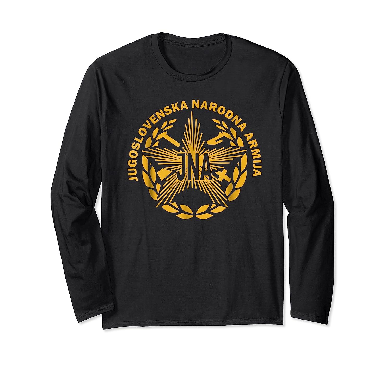 Jugoslovenska Nardona Armija Yugoslav People S Army Shirt Long Sleeve T-shirt