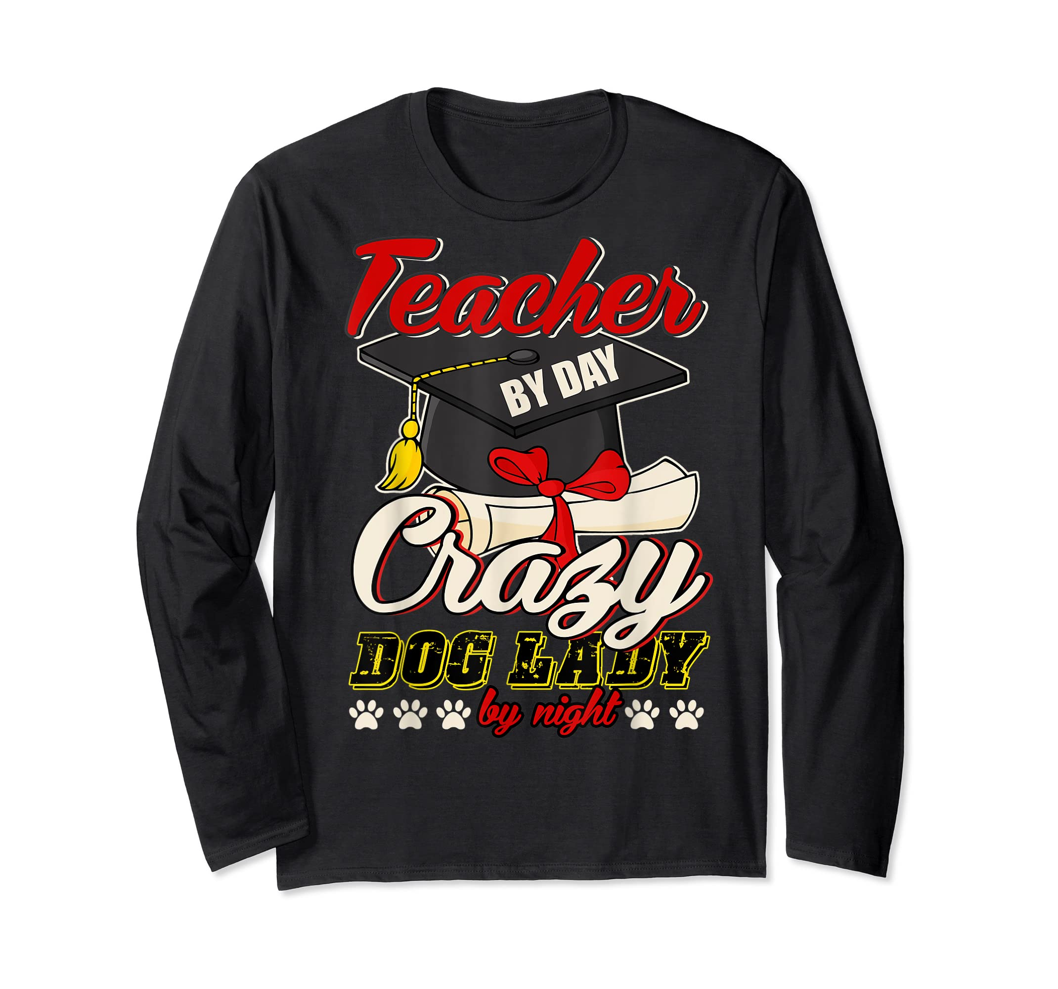 Teacher By Day T Shirt, Crazy Dog Lady By Night T Shirt-Long Sleeve-Black