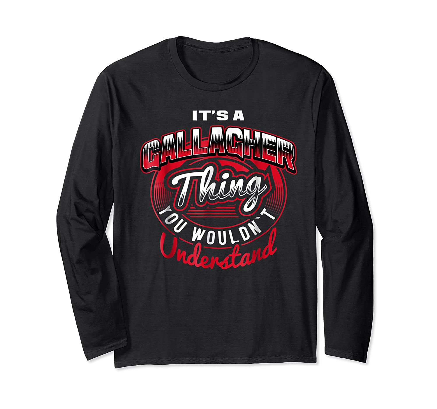 Gallagher Name T Shirts It S A Gallagher Thing Long Sleeve T-shirt
