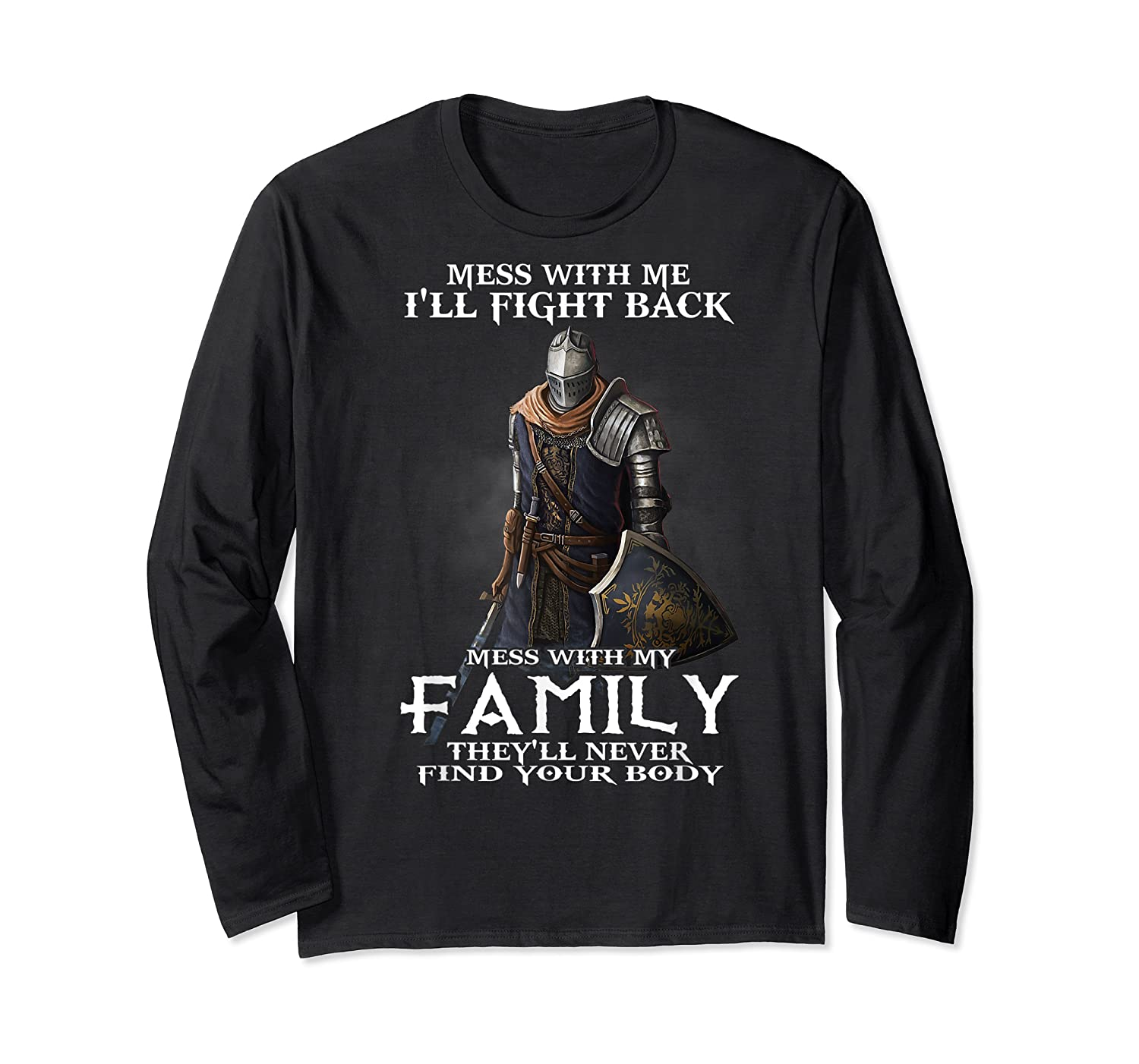Mess With My Family Knight Tshirt Long Sleeve T-shirt