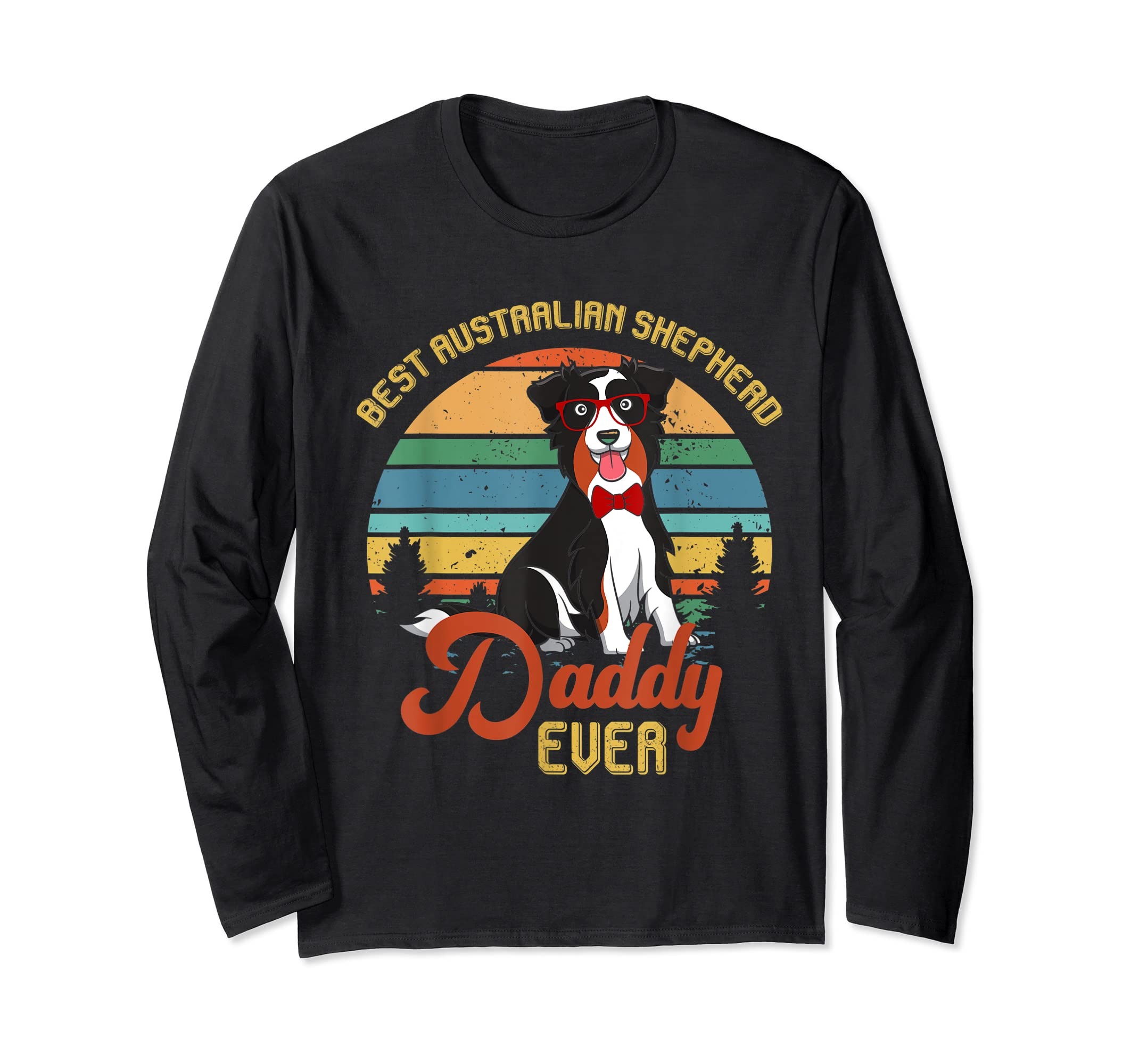 Best Australian Shepherd Daddy Ever Tshirt Father's day Gift-Long Sleeve-Black
