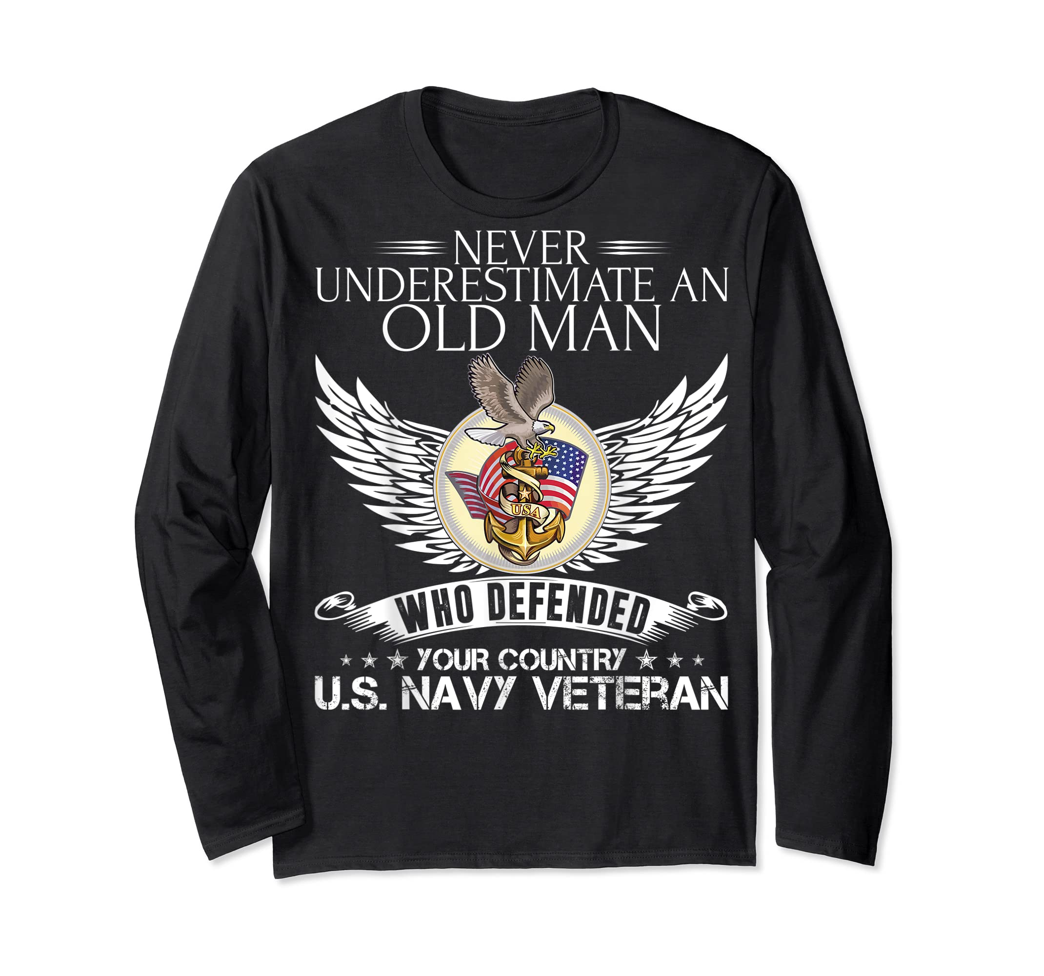 Never Underestimate An Old Man US Navy Veteran T-shirt Gift-Long Sleeve-Black