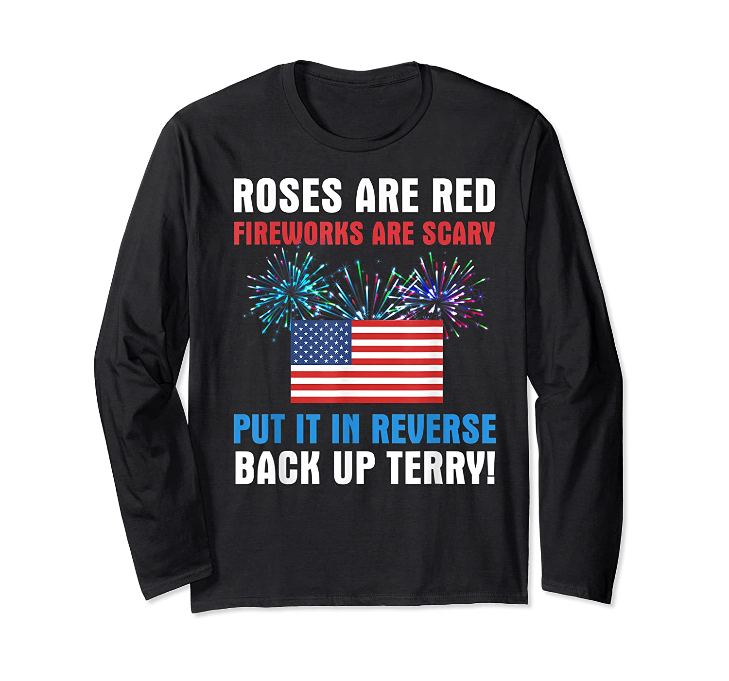 Put It In Reverse Back Up Terry Fireworks 4th Of July Shirts Long Sleeve T-shirt