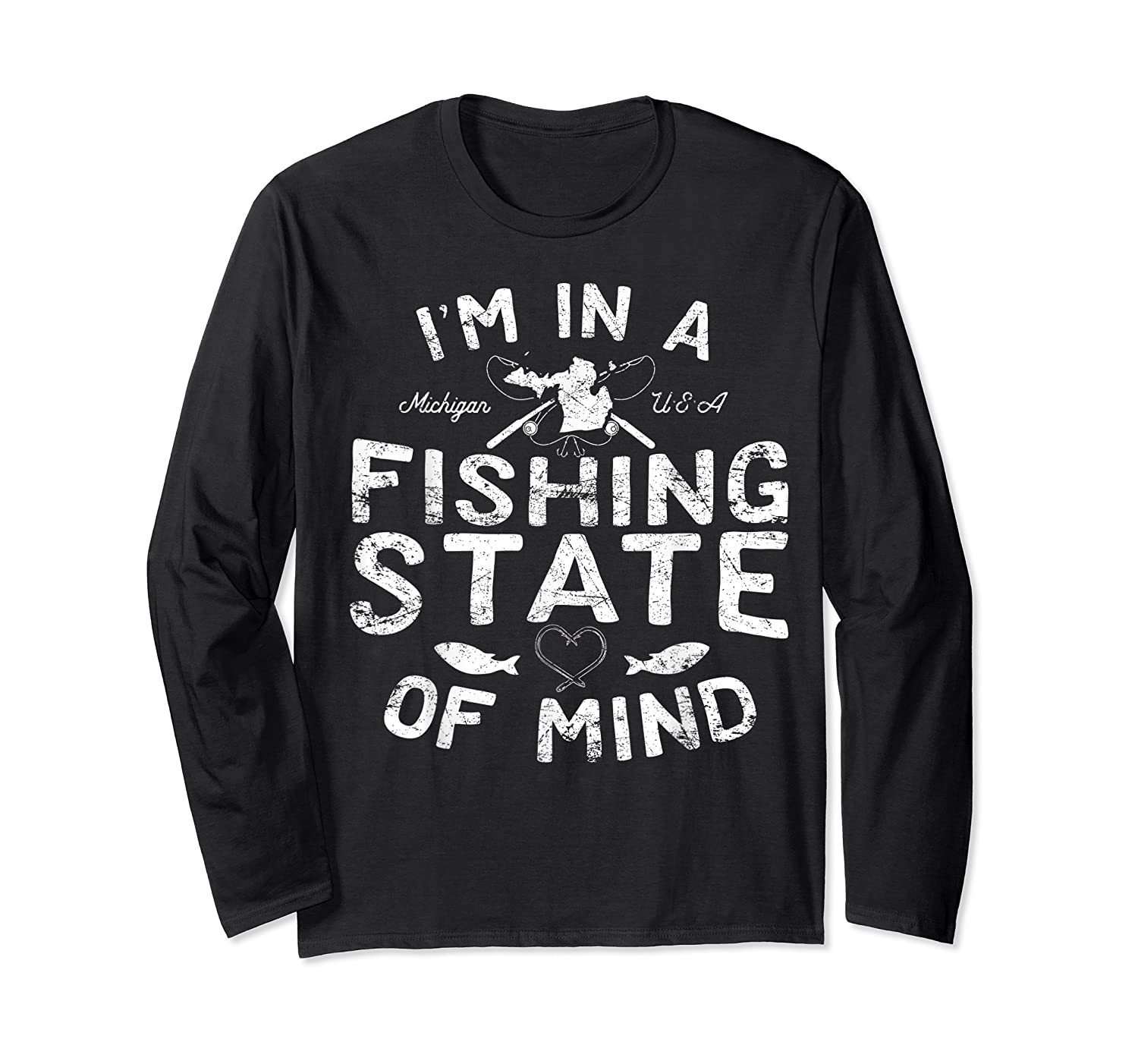 Michigan I'm In A Fishing State Of Mind Vacation Shirts Long Sleeve T-shirt