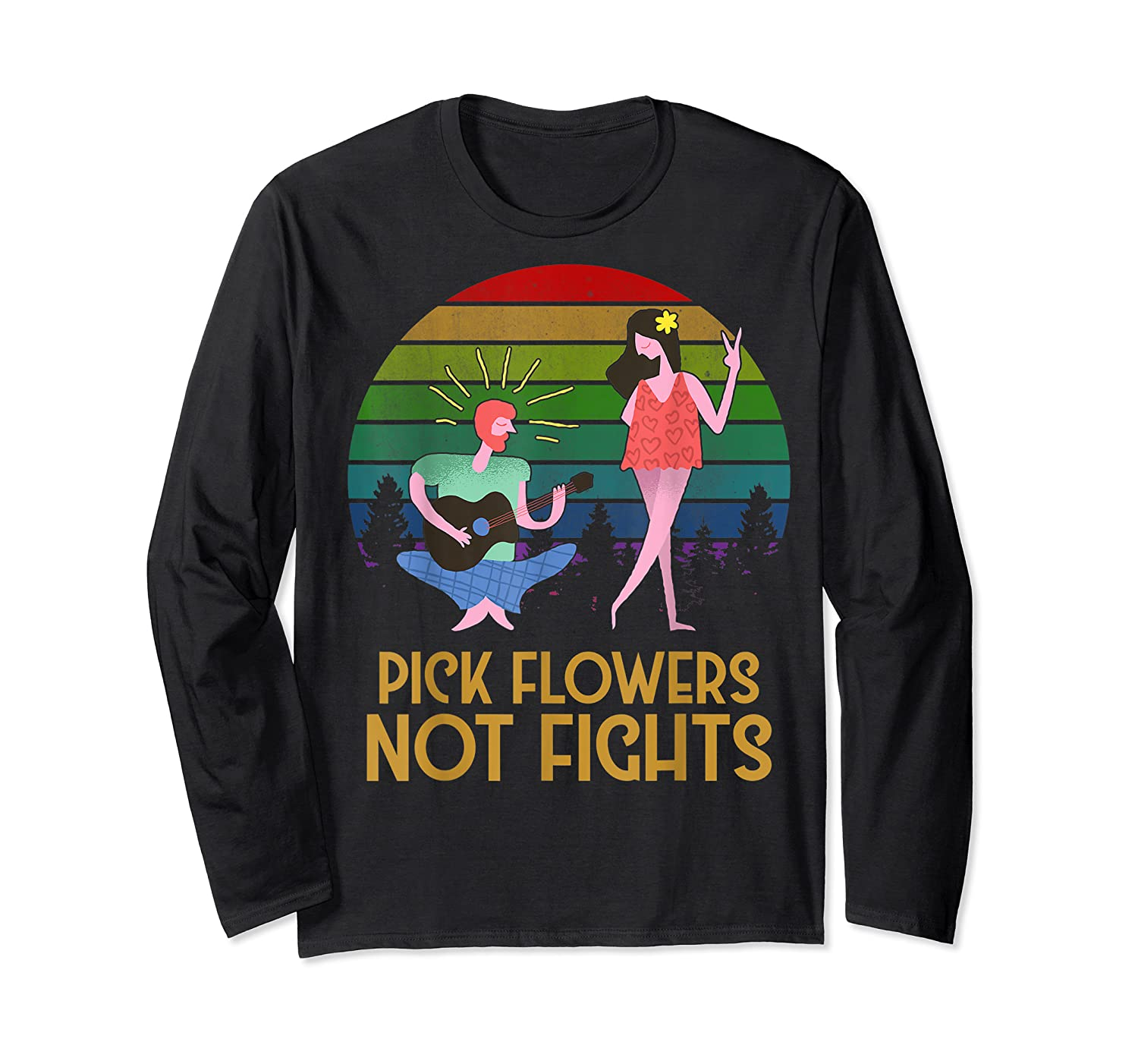 Pick Flowers Not Fights Tshirt | Gift For Hippies Long Sleeve T-shirt