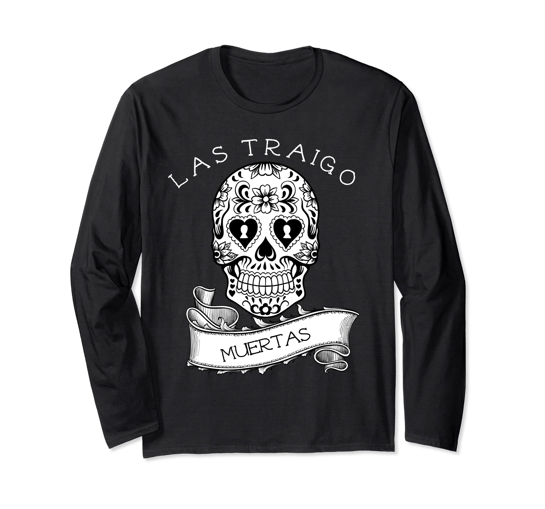 Amazon.com: Las Traigo Muertas Dia de Los Muertos TShirt Day of the Dead: Clothing