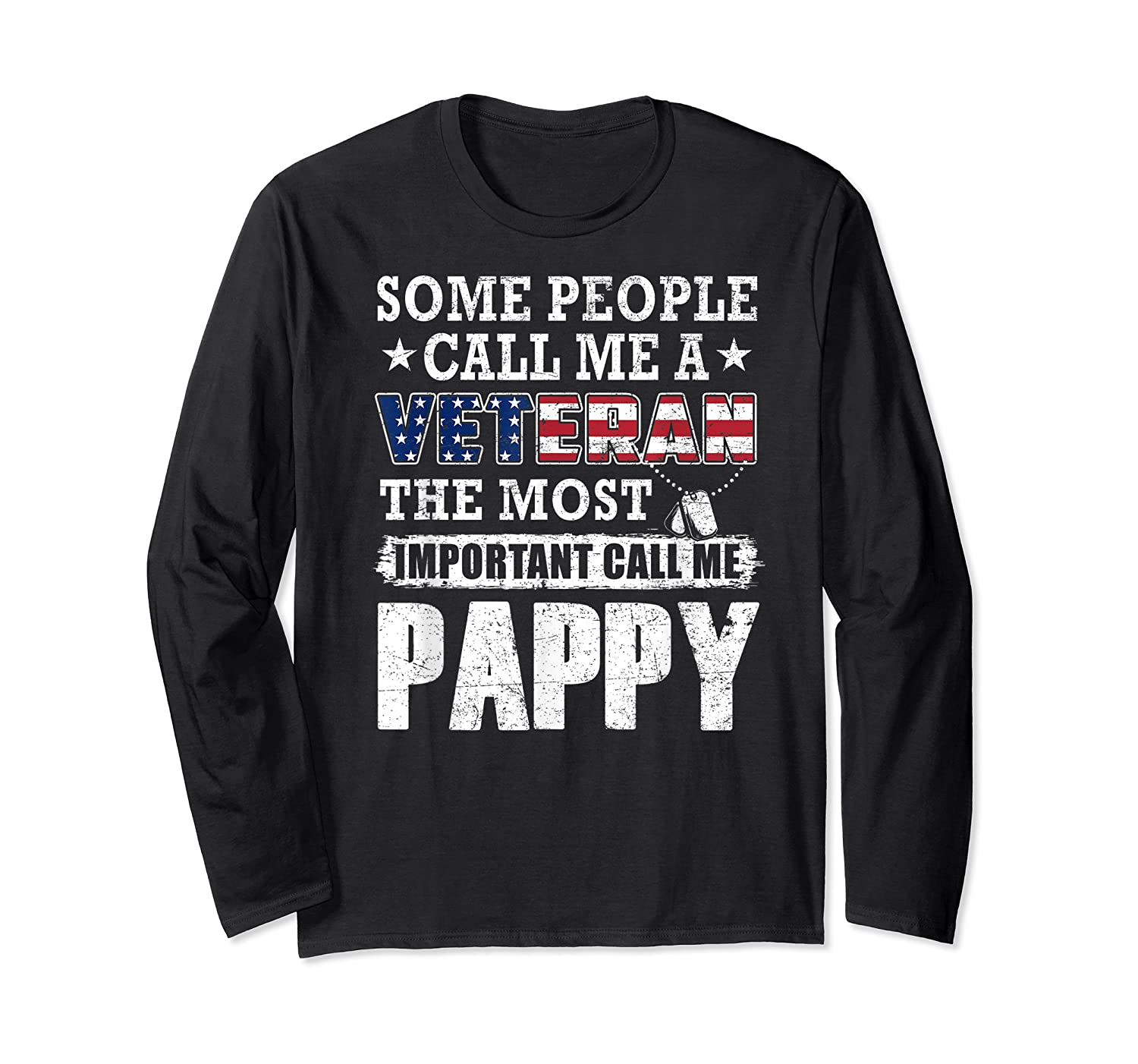 S Some People Call Me A Veteran Pappy Tshirt Fathers Day Long Sleeve T-shirt