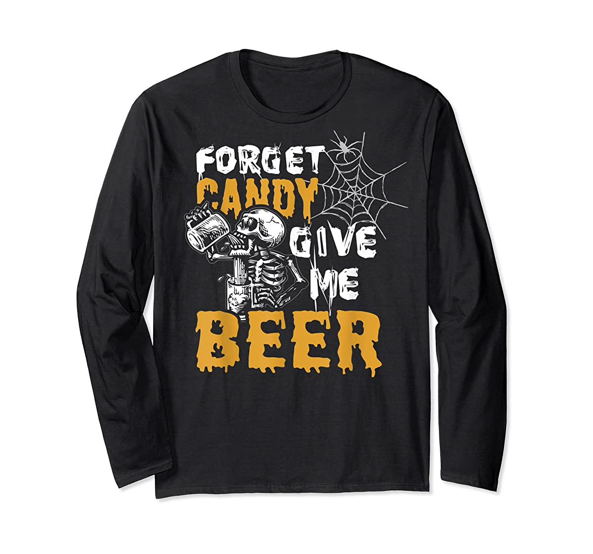 Forget Candy Give me Beer shirt Halloween Shirt gifts T-Shirt-Long Sleeve-Black
