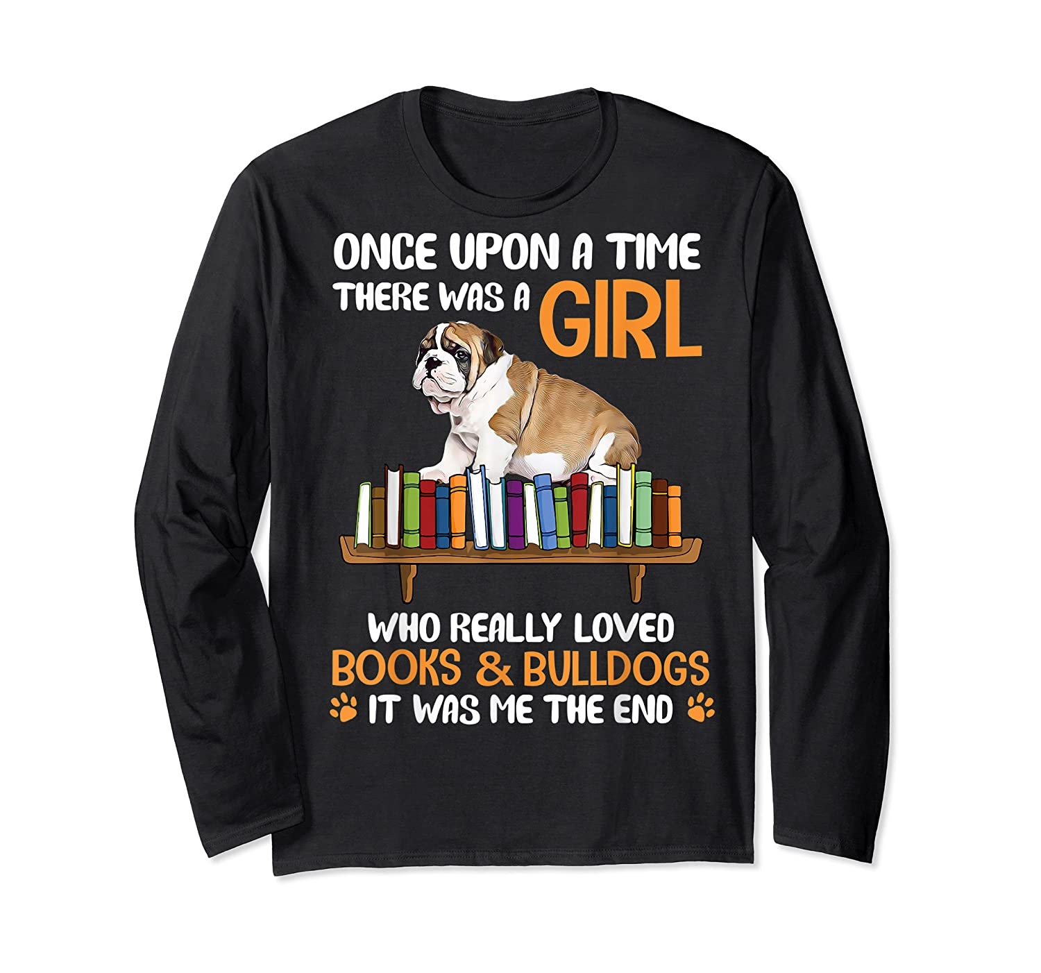 There Was A Girl Loved Book And Bulldogs Tshirt Gifts Long Sleeve T-shirt