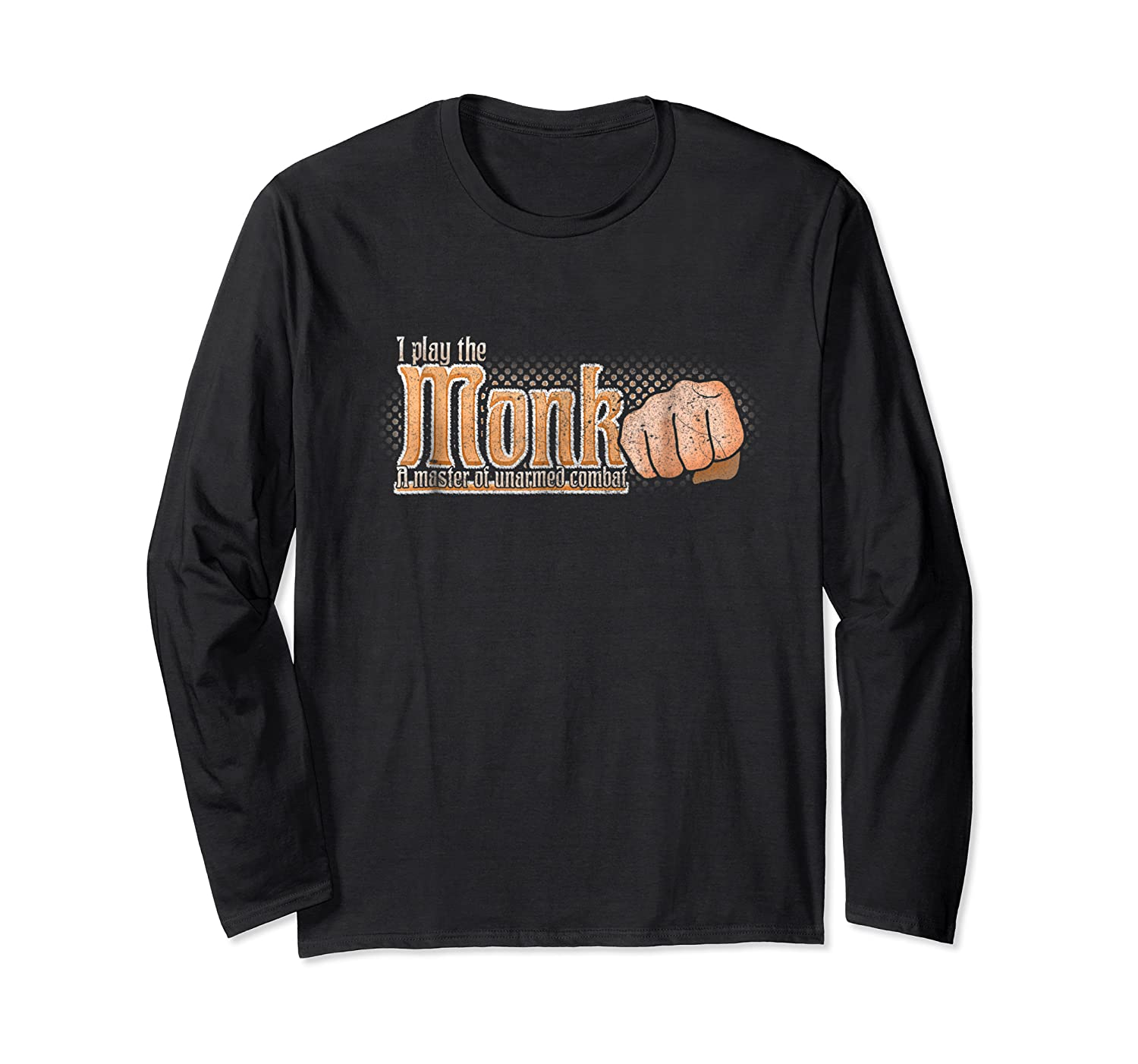 Play The Monk Dnd Dragons Roleplay Shirts Long Sleeve T-shirt