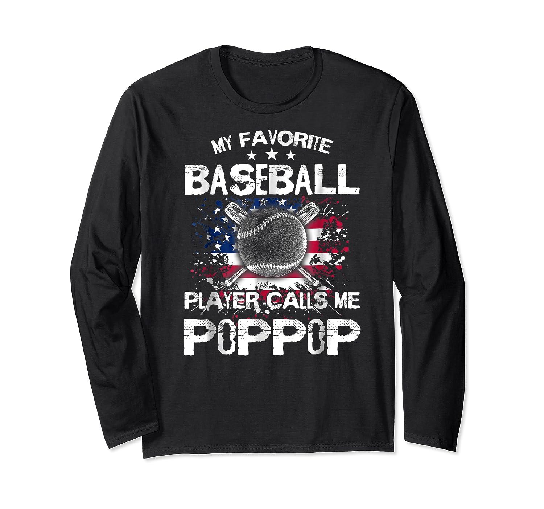 My Favorite Baseball Player Calls Me Poppop Shirt Long Sleeve T-shirt