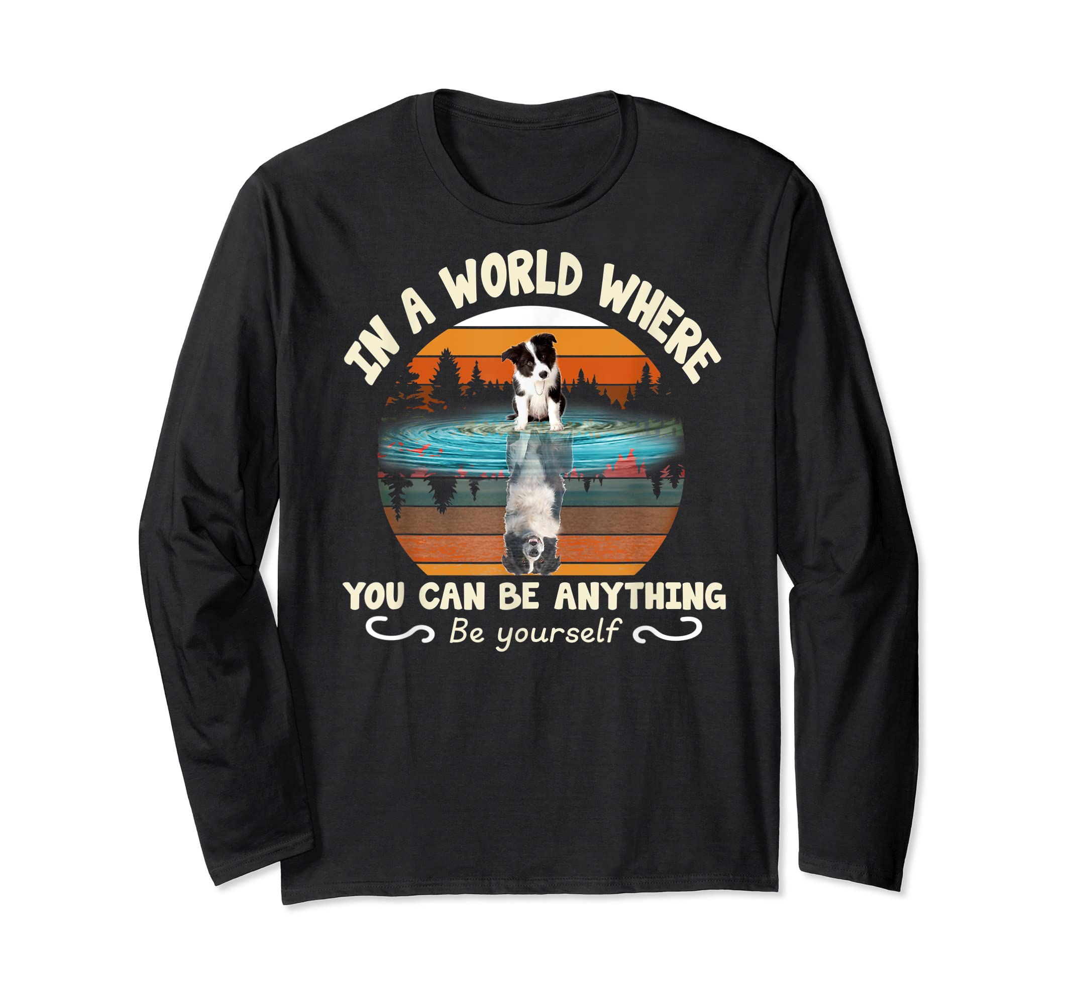 In A World Where You Can Be Anything Border Collie Tshirt-Long Sleeve-Black