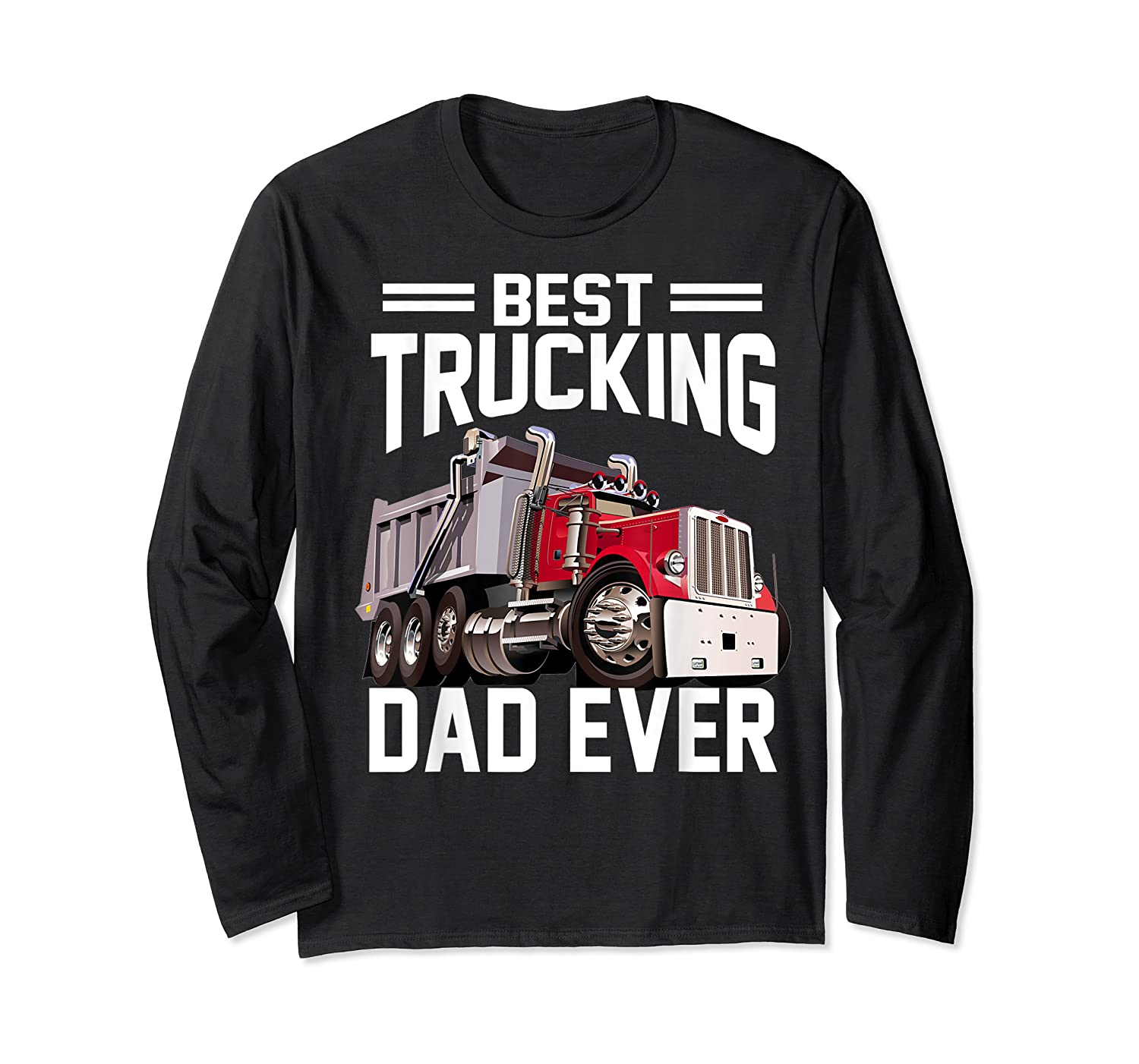 Best Trucking Dad Ever Father's Day Gift Shirts Long Sleeve T-shirt