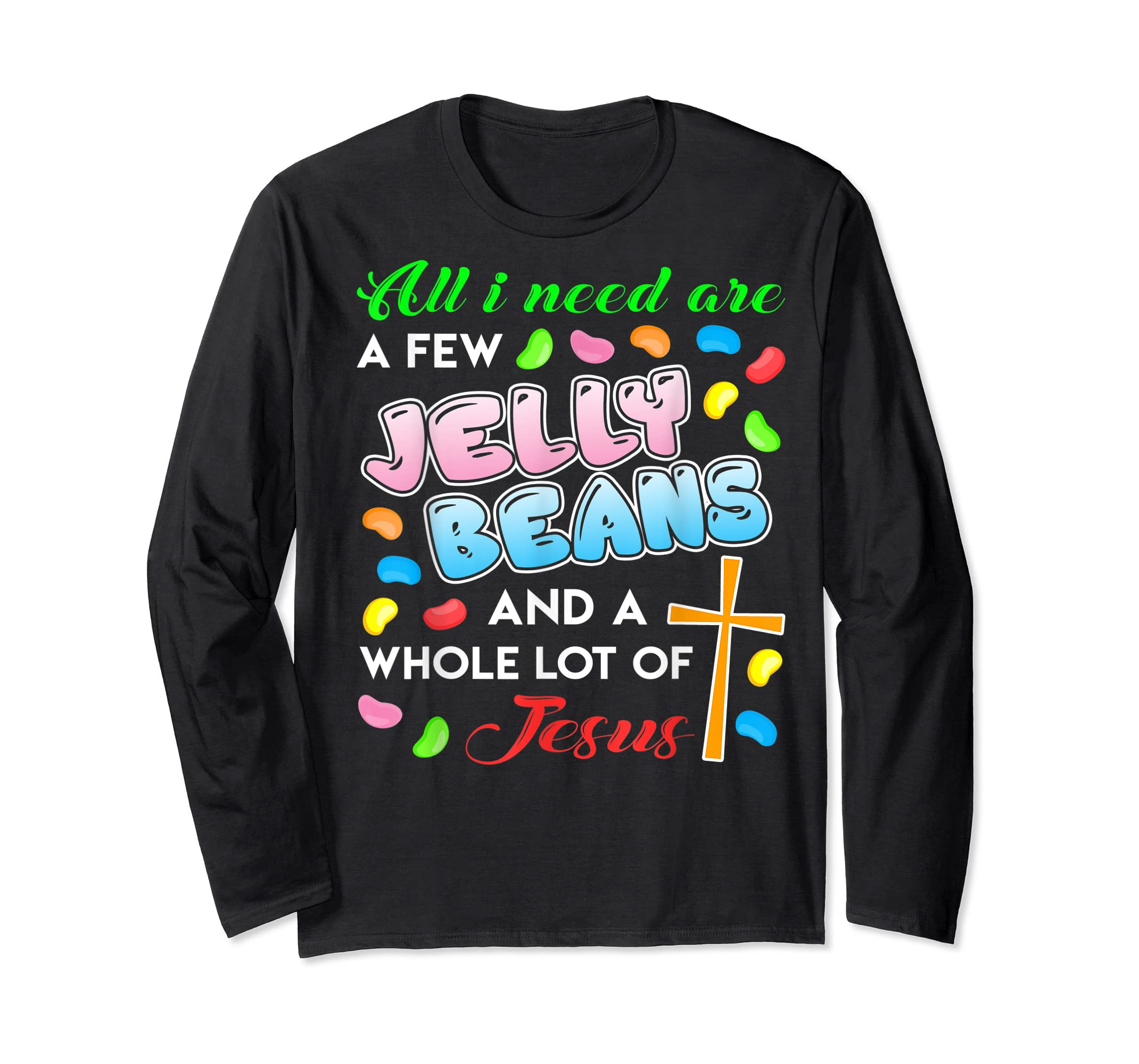 Jelly Beans And Jesus Happy Easter Funny Gift Shirt-Long Sleeve-Black