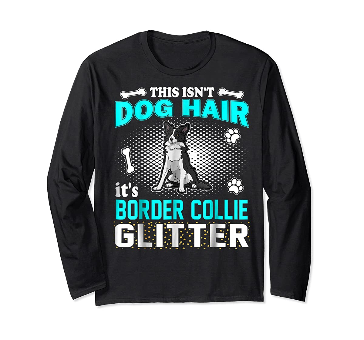 This Isn't Dog Hair It's Border Collie Glitter T-Shirt-Long Sleeve-Black