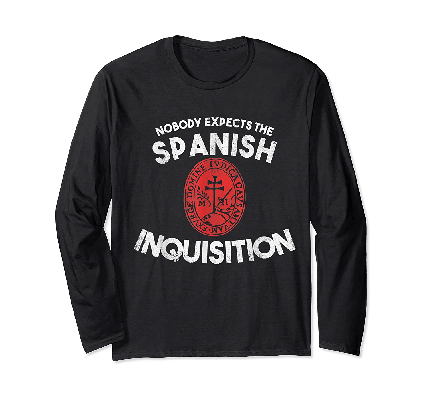 Nobody Expects The Spanish Inquisition T-shirt Funny Long Sleeve T-shirt