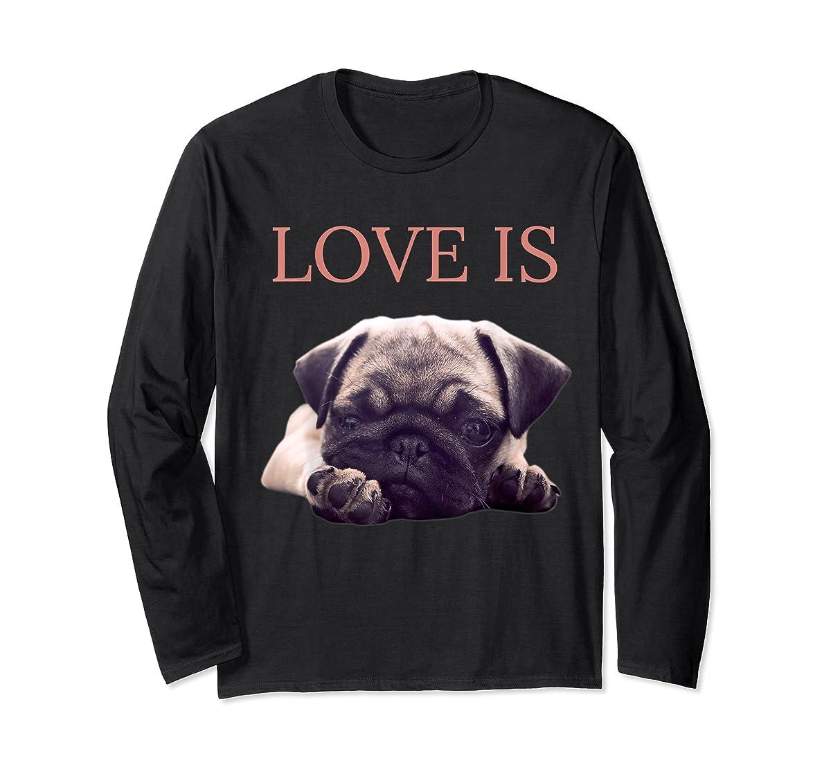 Mothers Day Pug Shirt Women Men Pug Mom Life Tee Love Is Dog-Long Sleeve-Black
