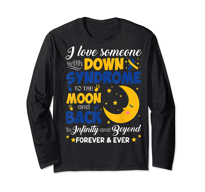 Mom Dad Love Someone World Down Syndrome Shirts Long Sleeve T-shirt