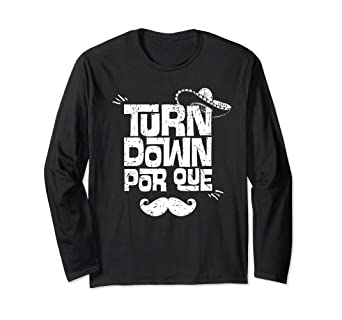 eb9bbe93 Image Unavailable. Image not available for. Color: Turn Down Por Que Fun  Cinco de Mayo Gift Sleeves Shirt