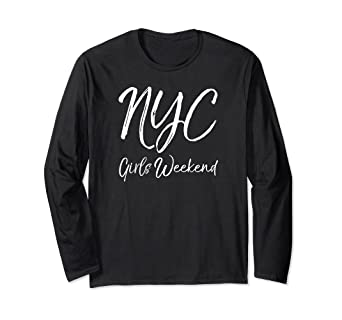 15b3fe2ba68aa4 Image Unavailable. Image not available for. Color: NYC Girls Weekend Long  Sleeve Shirts ...