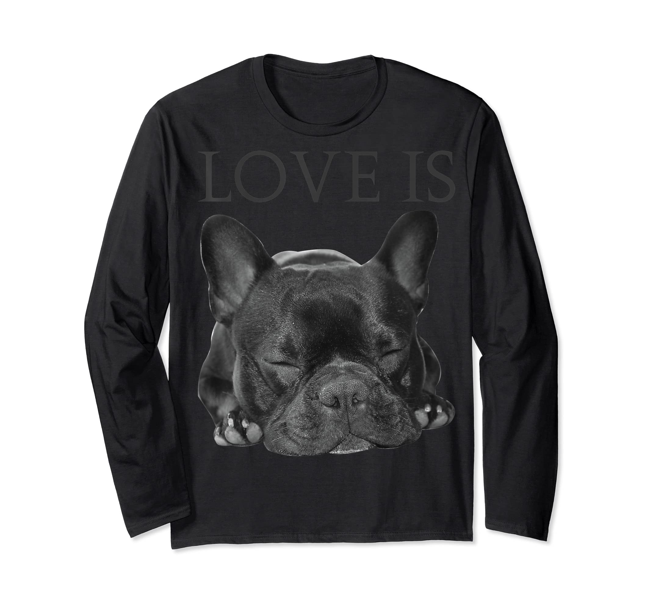 French Bulldog Shirt Love Is Cute Frenchie Dog Mom Gifts Tee-Long Sleeve-Black