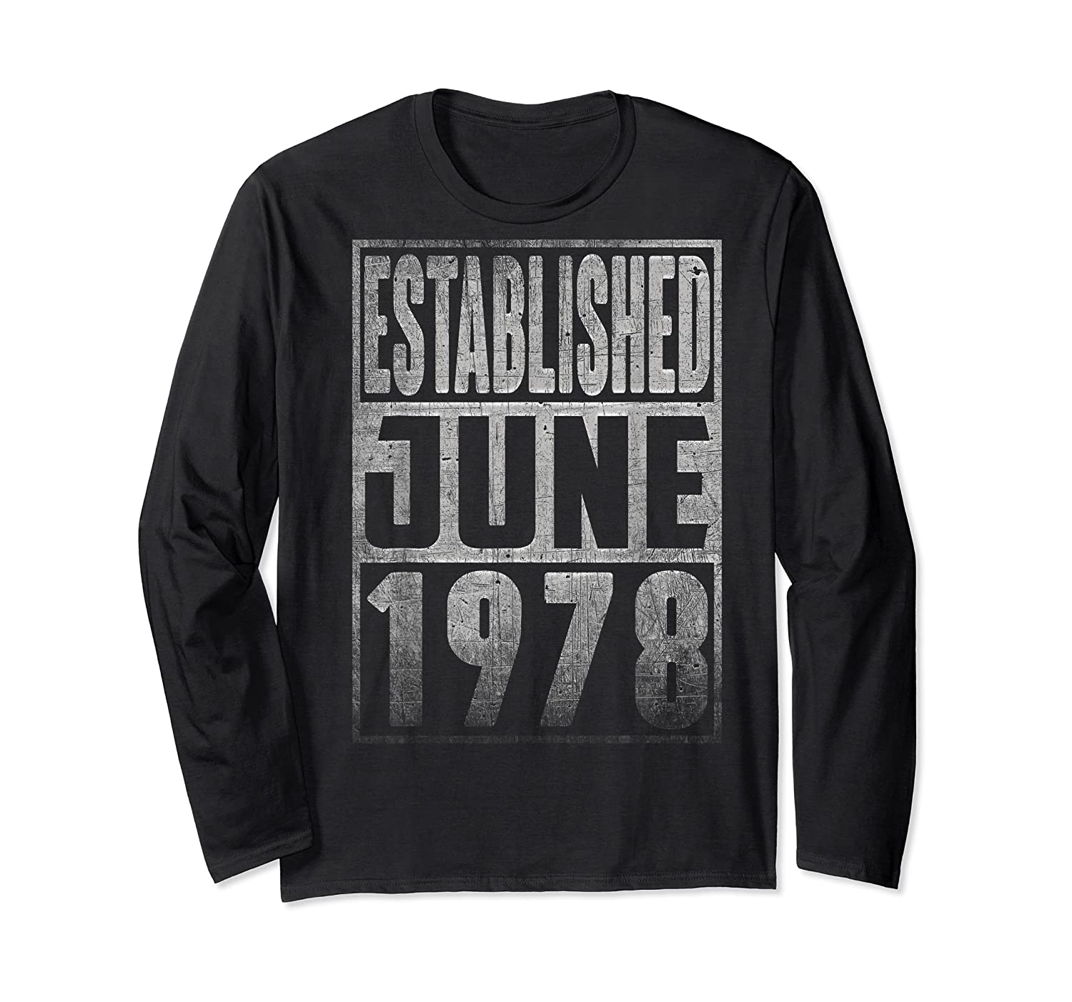 Established Since June 1978 Straight Outta Aged 41 Years Old Shirts Long Sleeve T-shirt