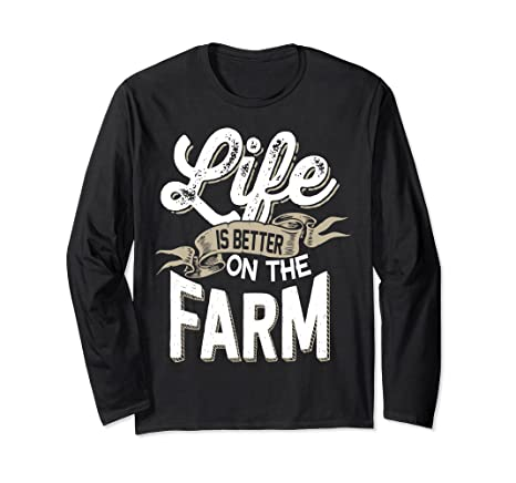 Amazon com: Life Is Better On The Farm Long Sleeve: Clothing