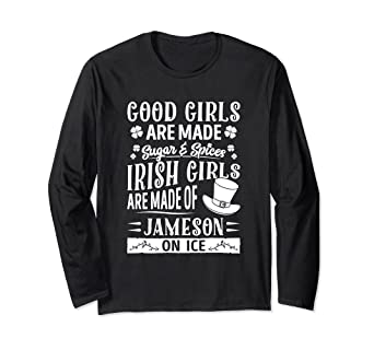 695e2a7a2 Amazon.com: Irish Girls Are Made of JAMESON ON ICE Long Sleeves Gift ...