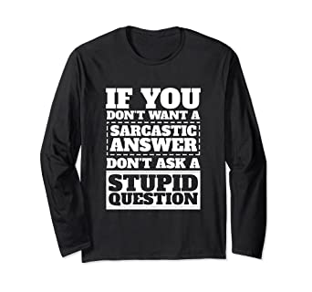 635ec952c Image Unavailable. Image not available for. Color: Funny Sayings Humorous  Sarcastic Long Sleeve T-Shirt