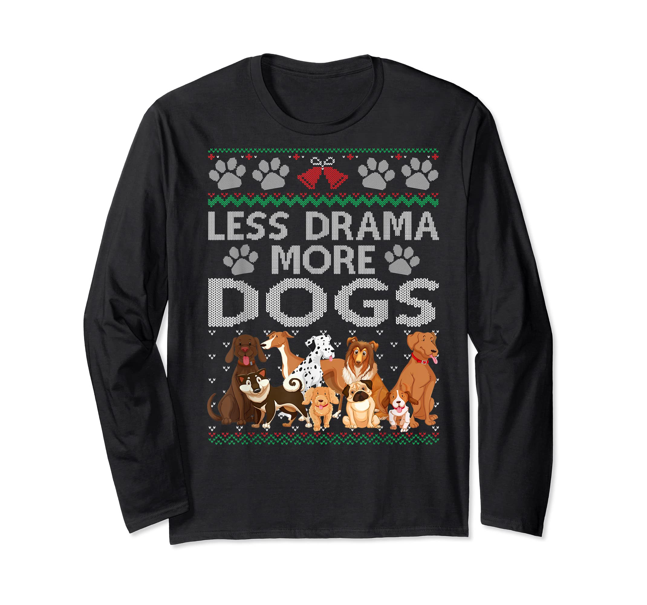 Less Drama More Dogs Cute Christmas Ugly Xmas Sweater Gift T-Shirt-Long Sleeve-Black