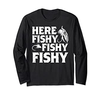 d14b0045 Image Unavailable. Image not available for. Color: Here Fishy Fishy Fishy  Funny Fishing Gift Sleeves Shirt