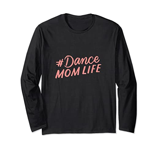 Amazon.com: Dance Mom Life Cute Mom Quotes Mother\'s Day ...