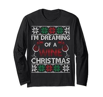 Wine Christmas Sweater.Amazon Com Im Dreaming Of A Wine Christmas Ugly Christmas