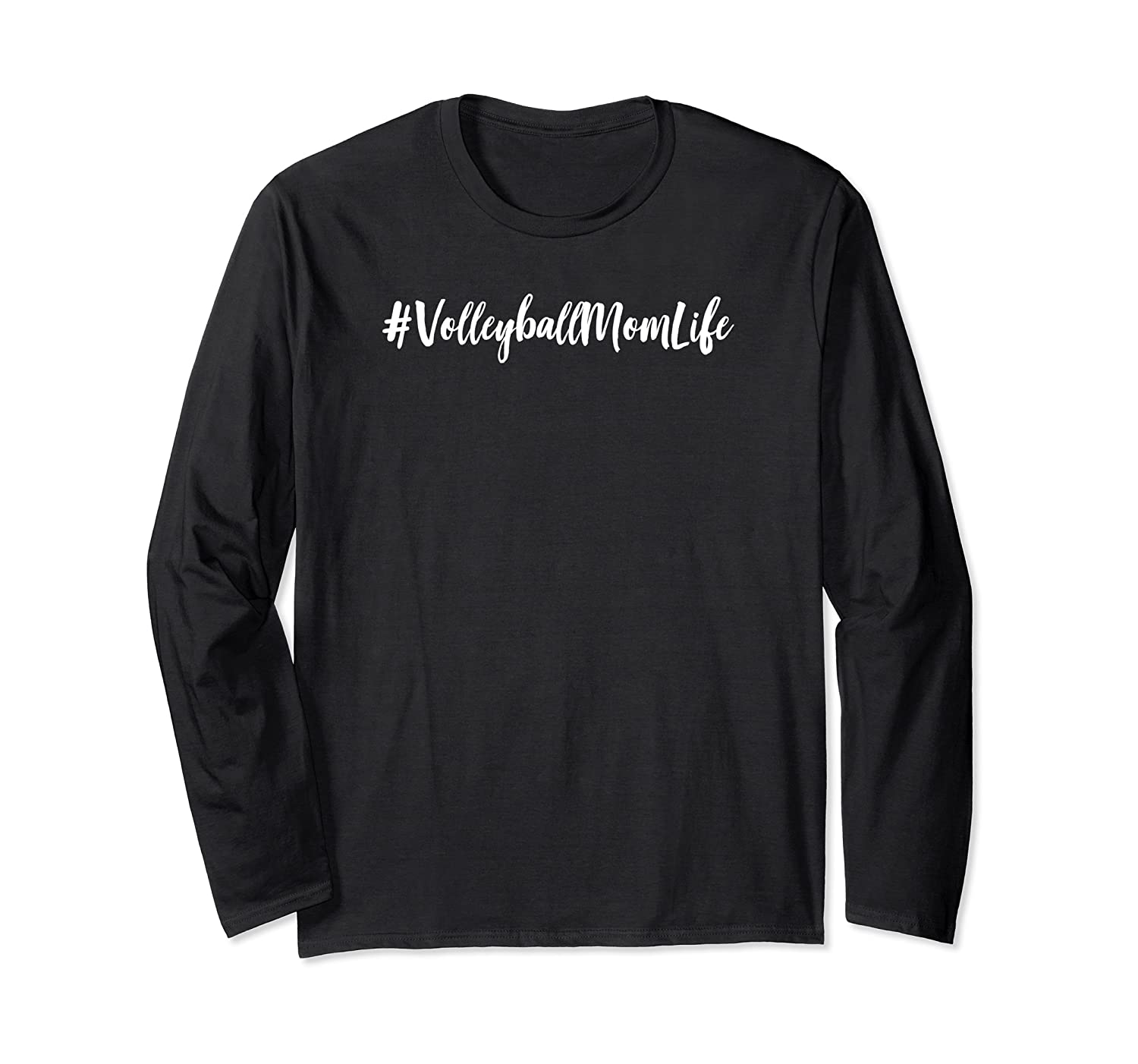# Volleyball Mom Life Trendy Mothers Day Gift Shirts Long Sleeve T-shirt