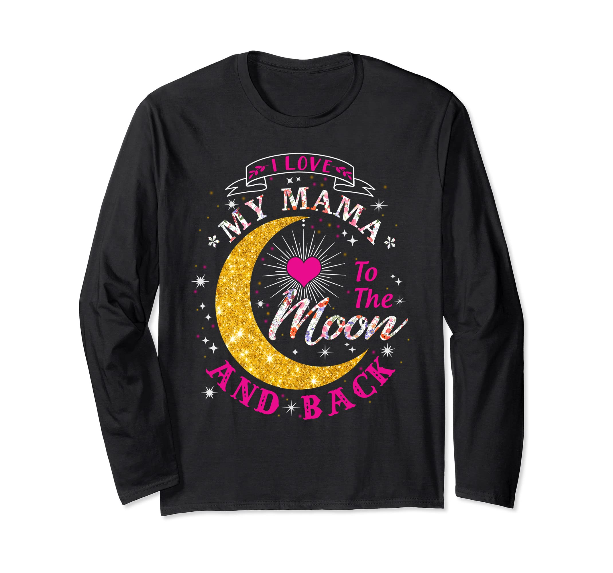 I love my Mama to the Moon and back Long Sleeve T-Shirt-SFL