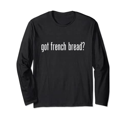 Got French Bread Retro Advert Logo Parody Funny Long Sleeve T Shirt
