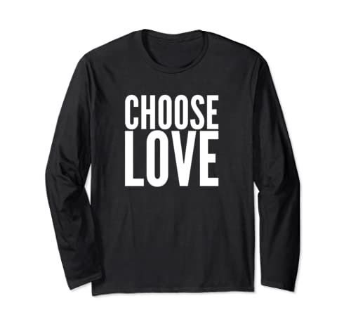 Anti Trump Anti Gun Choose Love Not Hate Protest Shirt Long Sleeve T Shirt