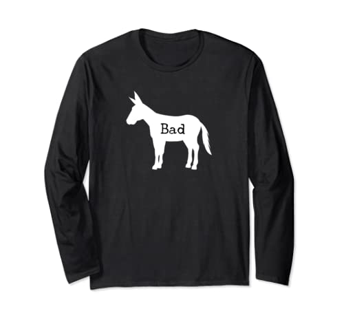 Bad A$$ Donkey Funny Graphic Long Sleeve T Shirt