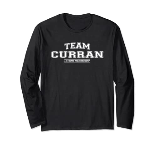 Team Curran | Proud Family Surname, Last Name Gift Long Sleeve T Shirt